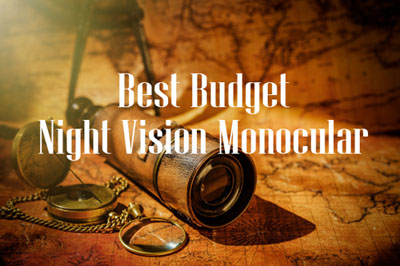 Best Budget Night Vision Monocular