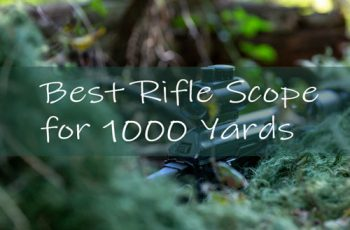 Best Rifle Scope for 1000 Yards