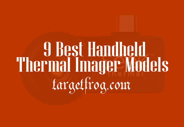 Best Handheld Thermal Imager