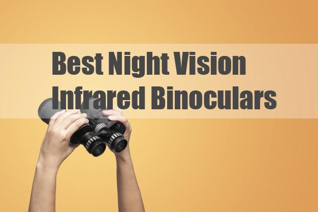 Best Night Vision Infrared Binoculars