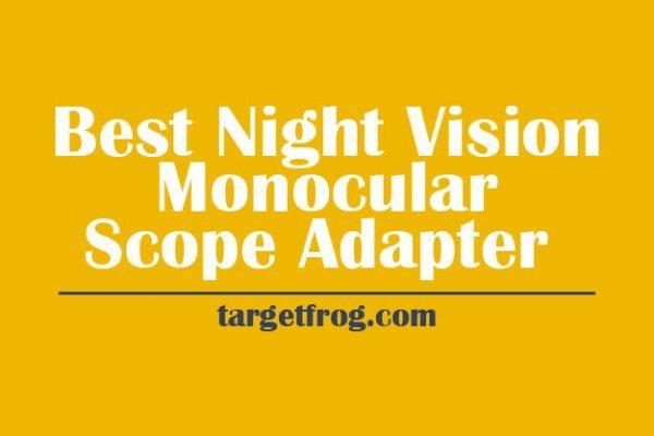 Night-Vision-Monocular-Scope-Adapter