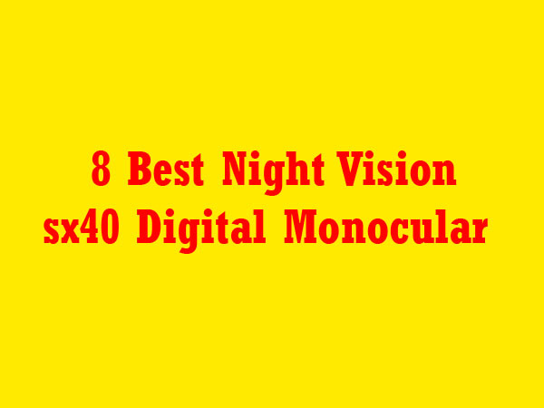 Night Vision sx40 Digital Monocular