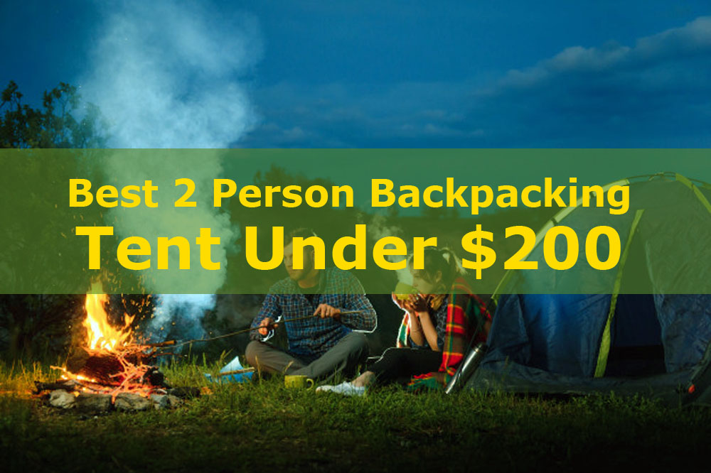 Best 2 Person Backpacking Tent Under 200