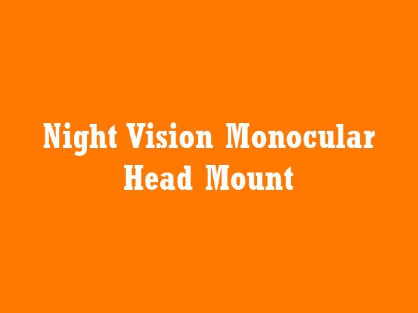 Night Vision Monocular Head Mount