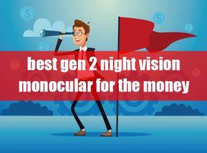 best gen 2 night vision monocular for the money