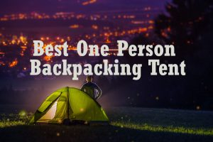 Best One Person Backpacking Tent