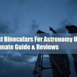 Best Binoculars For Astronomy UK