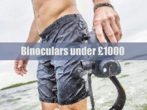 Best Binoculars under £1000