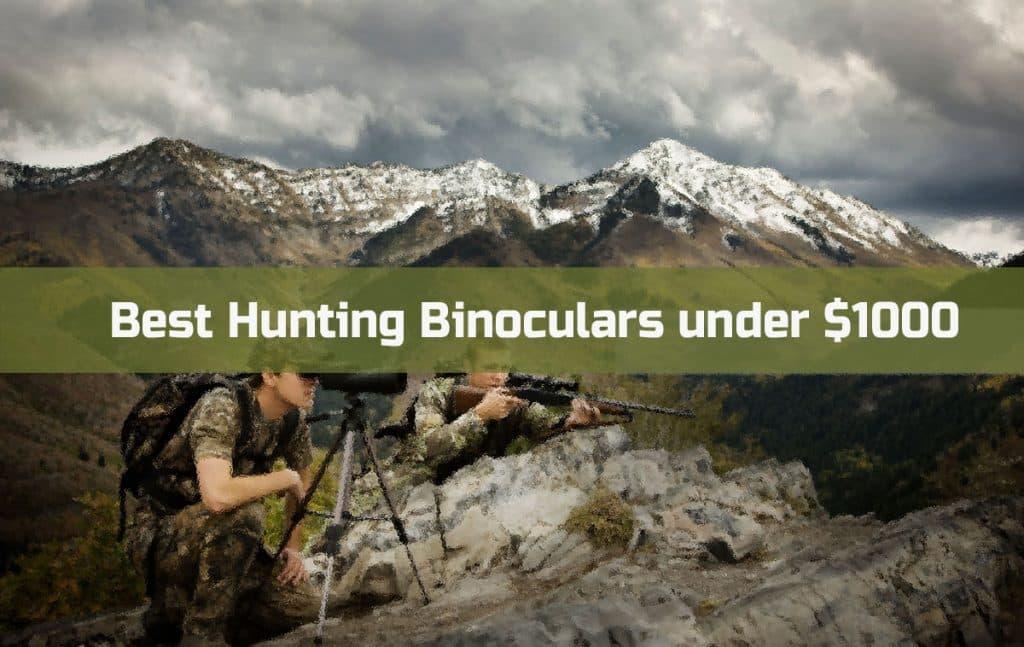 Best Hunting Binoculars under $1000
