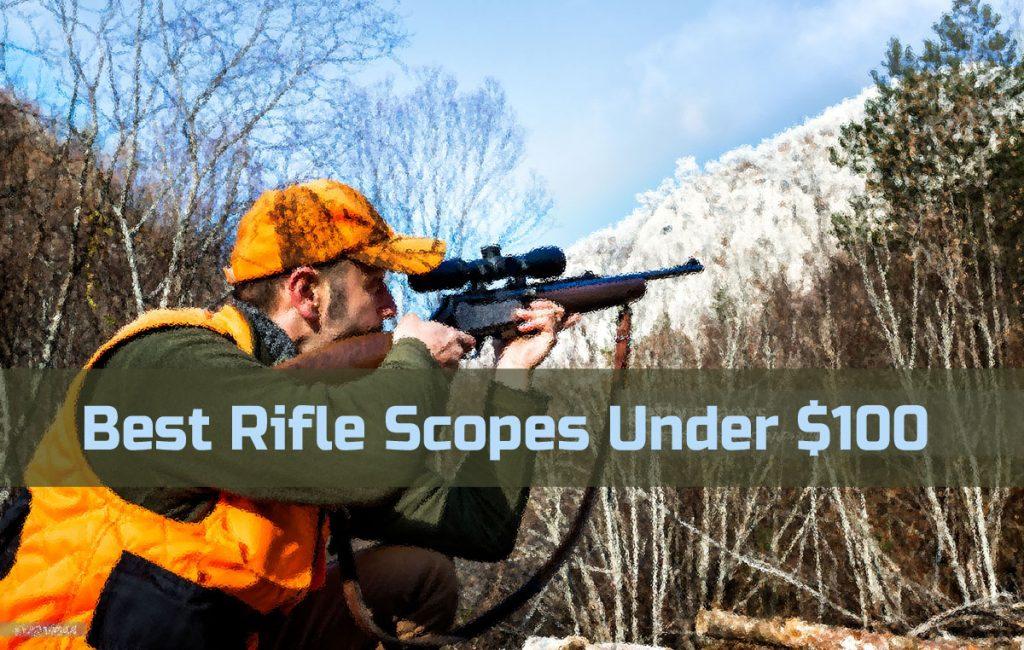 Best Rifle Scopes Under $100