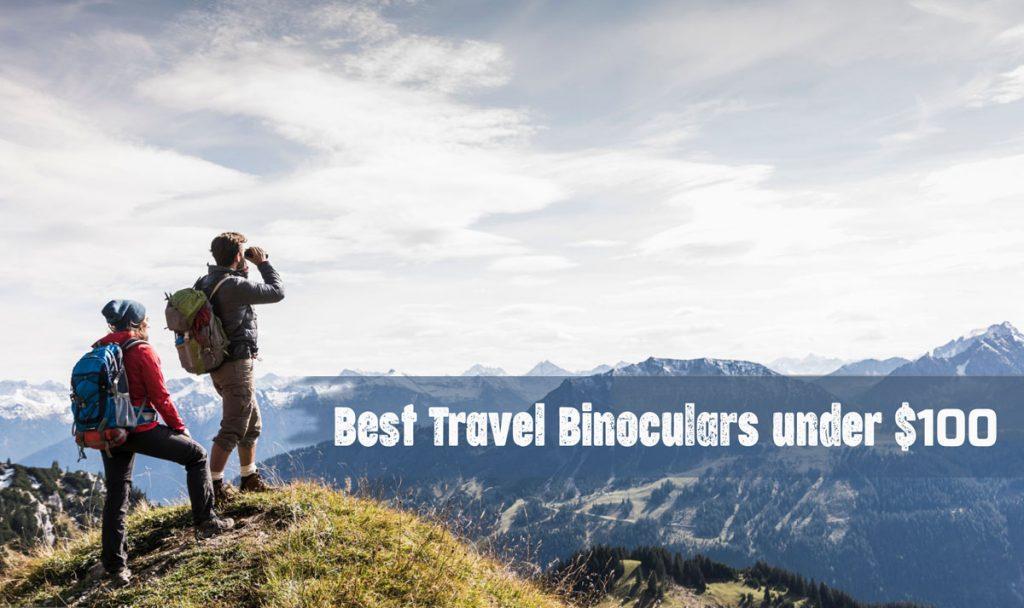 Best Travel Binoculars under $100