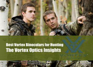 Best Vortex Binoculars for Hunting