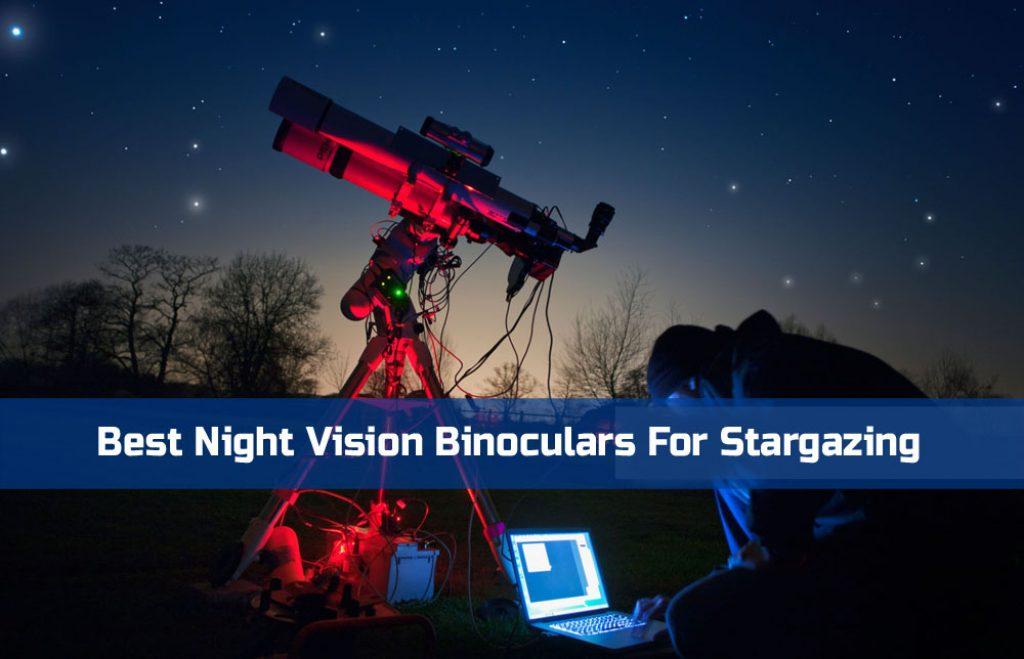 Best Night Vision Binoculars For Stargazing