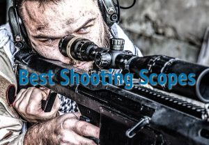 best shooting scopes