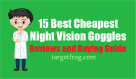 15 Best Cheapest Night Vision Goggles Reviews and Buying Guide