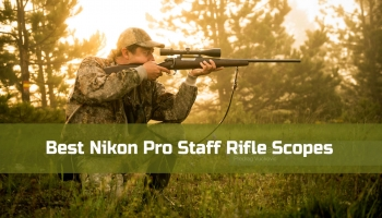 Nikon Pro Staff Rifle Scopes – For better shooting experience
